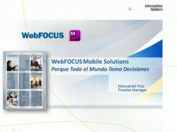 Introducción al Business Intelligence móvil de Information Builders con la herramienta WebFocus Mobile. Webinar de 1 hora.
