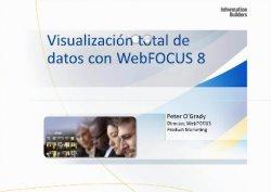 Visualización total de datos con Webfocus 8. Demostración práctica de productos.