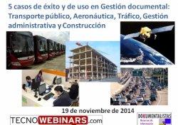 5 casos de éxito y de uso en Gestión Documental: Transporte público, Aeronaútica, Tráfico, Gestión administrativa y Construcción