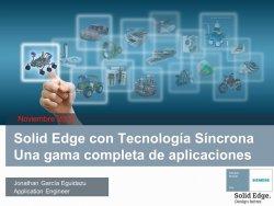 Tecnología Síncrona de Solid Edge ST8: una gama completa de aplicaciones