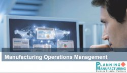 Manufacturing Operations Management (MOM), y Advanced Planning & Advanced Scheduling. Por planningmanufacturing.com