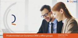 Microsoft Dynamics CRM 2016 y Office Groups. Intro y demo.