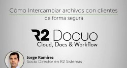 Intercambio Seguro de documentación con clientes mediante R2 Docuo.