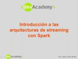 Big Data: Introducción a las arquitecturas streaming con Spark
