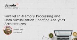 Procesamiento paralelo In- Memory y Virtualización de Datos para las nuevas arquitecturas analíticas. Por Denodo.
