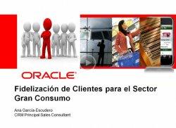 Oracle Siebel: Módulo de fidelización de clientes para el sector de gran consumo