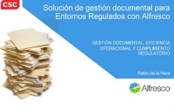 Gestión documental en entornos regulados, eficiencia operacional y cumplimiento regulatorio. Con Alfresco.